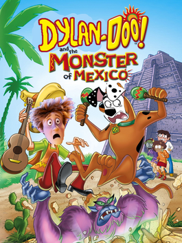 Dylan-Doo! and the Monster of Mexico (2003) Poster.png