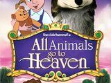 All Animals Go to Heaven (Davidchannel)