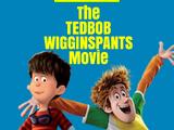 The TedBob WigginsPants Movie (2004)