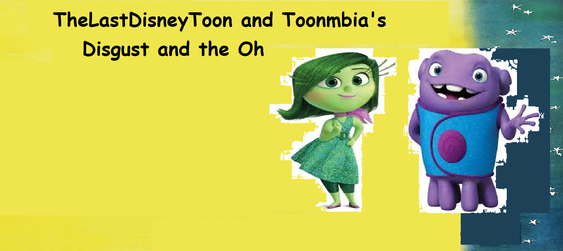 Disgust and the Oh (TheLastDisneyToon and Toonmbia Style)
