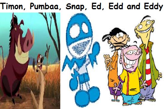 Timon, Pumbaa, Snap, Ed, Edd and Eddy (SpaceToonFan2000's Style)