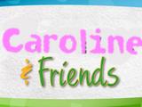 Caroline & Friends