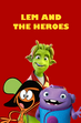 Lem and The Heroes (2007) Poster
