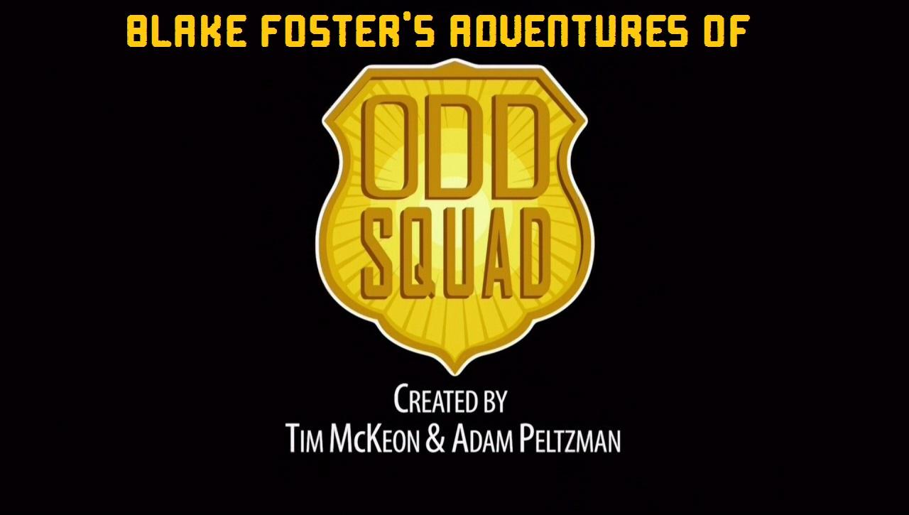 Blake Foster's Adventures of Odd Squad