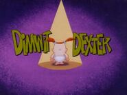 You're A Dimwit Dexter Title Card