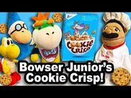SML Movie- Bowser Junior's Cookie Crisp!