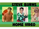 Steve Burns Home Video