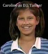 Caroline as D.J. Tanner