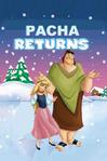 Pacha Returns (Frosty Returns) Parody poster