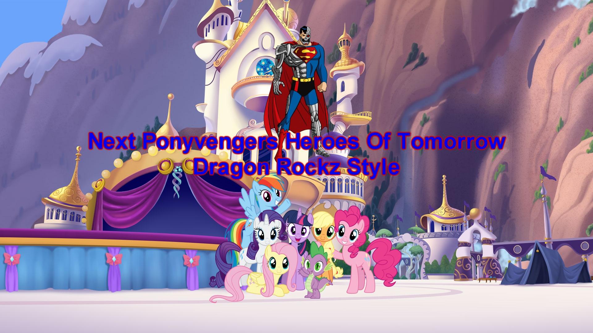 Next Ponyvengers Heroes Of Tomorrow