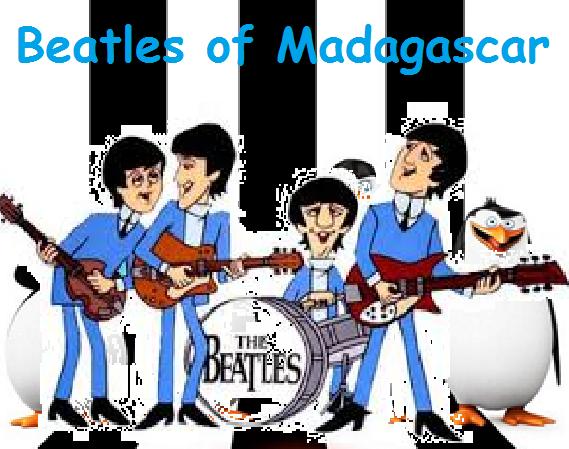 Beatles of Madagascar (Toonmbia and TheLastDisneyToon's Style)