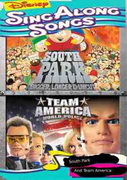 Disney Sing Along Songs: South Park And Team America World Police