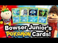 SML Movie- Bowser Junior's Pokemon Cards!
