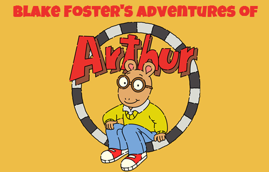 Blake Foster's Adventures of Arthur
