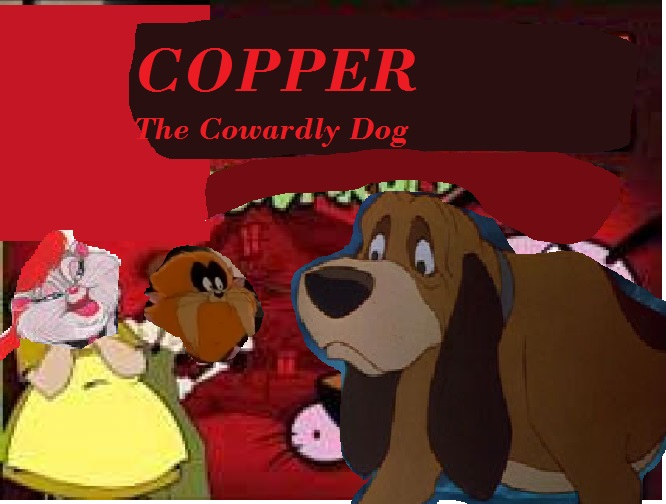Copper the Cowardly Dog
