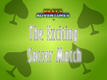 The Exciting Soccer Match Title Card.jpg