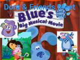 Dora & Friends Meet Blue's Big Musical Movie