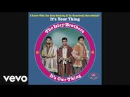 The Isley Brothers - It's Your Thing (Official Audio)