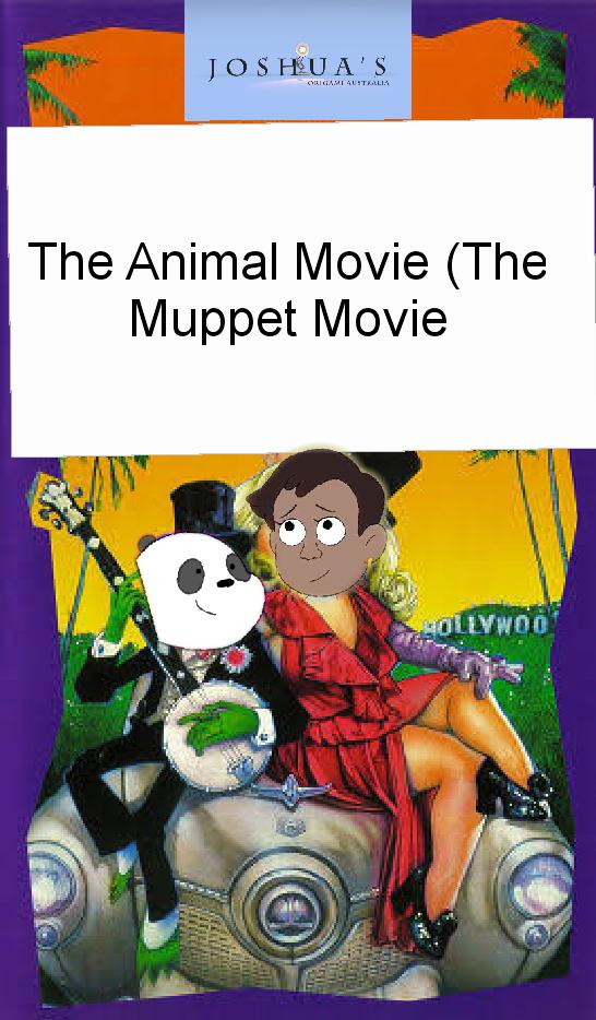 The Animal Movie (The Muppet Movie) (Joshua's Origami Australia Version)