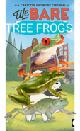 We Bare Tree Frogs Poster