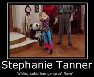 Stephanie Tanner White, subrban gangsta'' flava