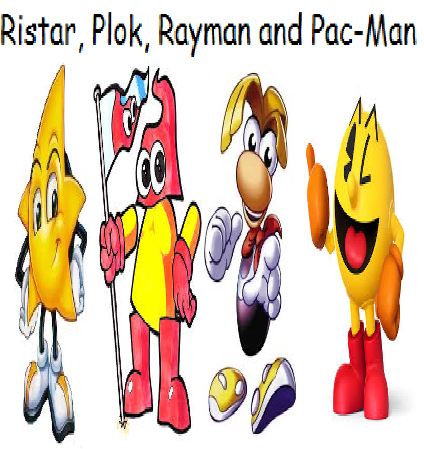 Ristar, Plok, Rayman and Pac-Man (TheLastDisneyToon/Toonmbia/Sam Junior's Style)