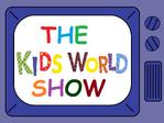 The Kids World Show