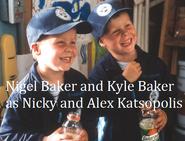 Nigel Baker and Kyle Baker as Nicky and Alex Katsopolis