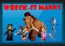 Wreck it manny by animationfan2014 dco9oa9