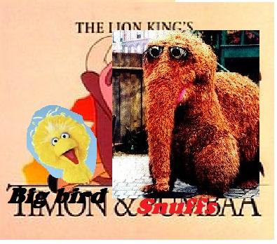 Big Bird and Snuffy (Timon and Pumbaa)