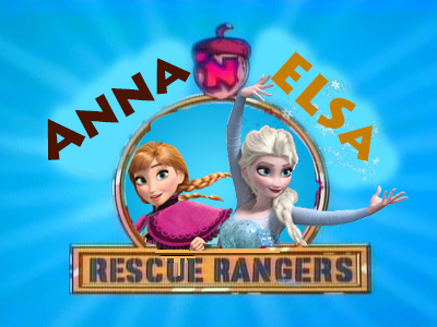 Anna 'n Elsa Rescue Rangers