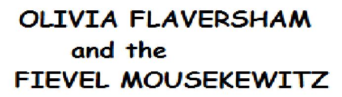 Olivia Flaversham and the Fievel Mousekewitz