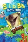 SidBob SlothPants Poster