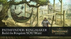 Pathfinder Kingmaker. Build the Kingdom YOU want.