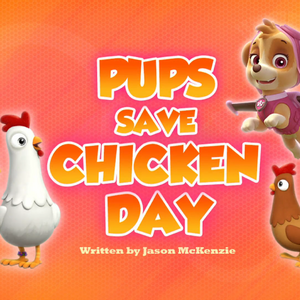 Pups Save Chicken Day (HQ).png