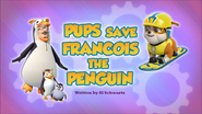 Pups Save Francois the Penguin (HQ)