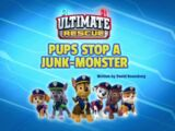 Ultimate Rescue: Pups Stop a Junk-Monster