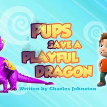 Pups Save a Playful Dragon (HQ).png