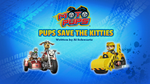 Moto Pups Pups Save the Kitties (HQ)
