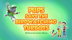 Pups Save the Birdwatching Turbots (HQ)