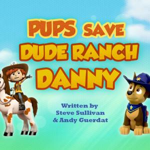 Pups Save Dude Ranch Danny (HQ).png