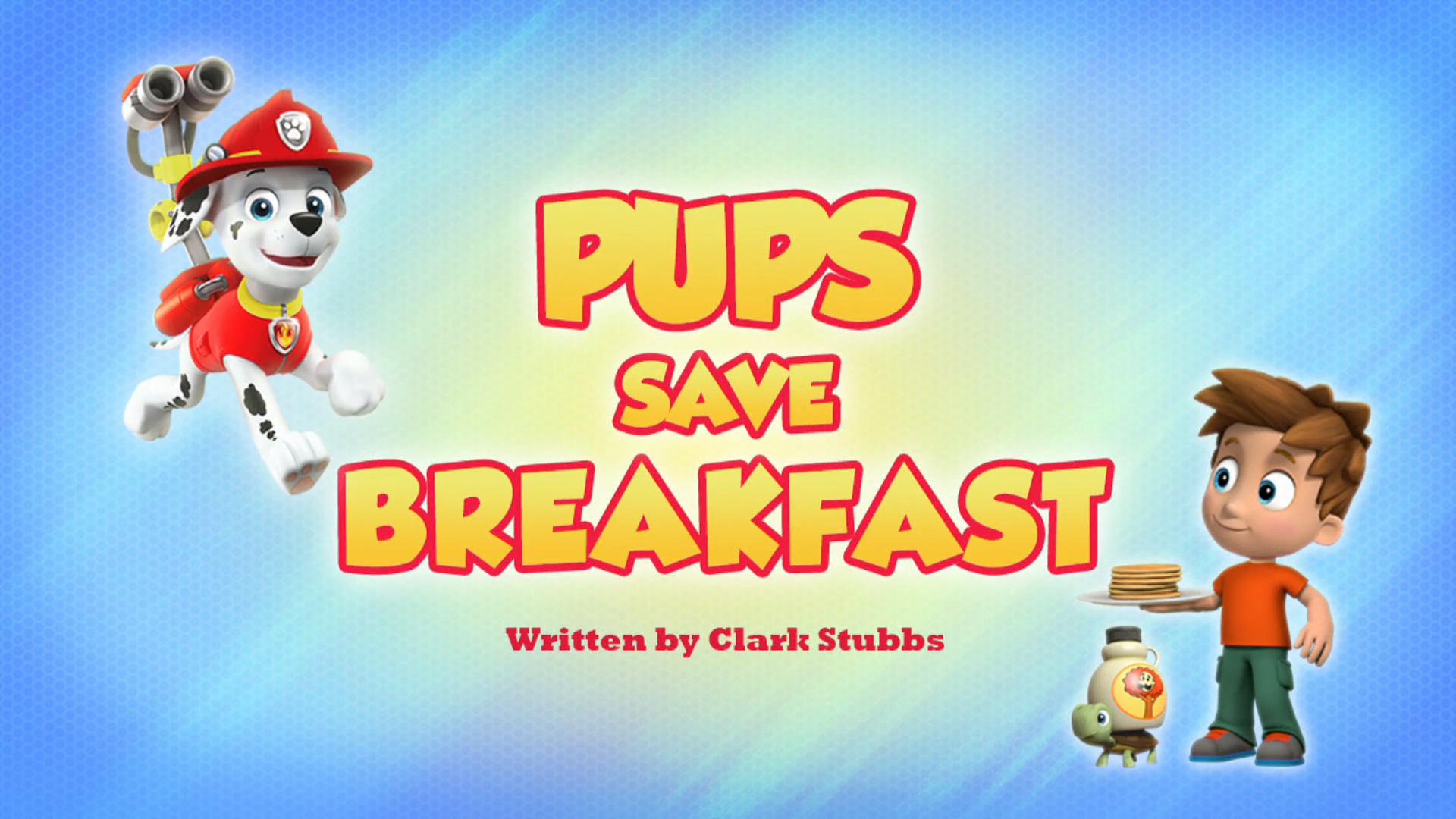 Pups Save Breakfast