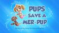 Pups Save a Mer-Pup (HD)