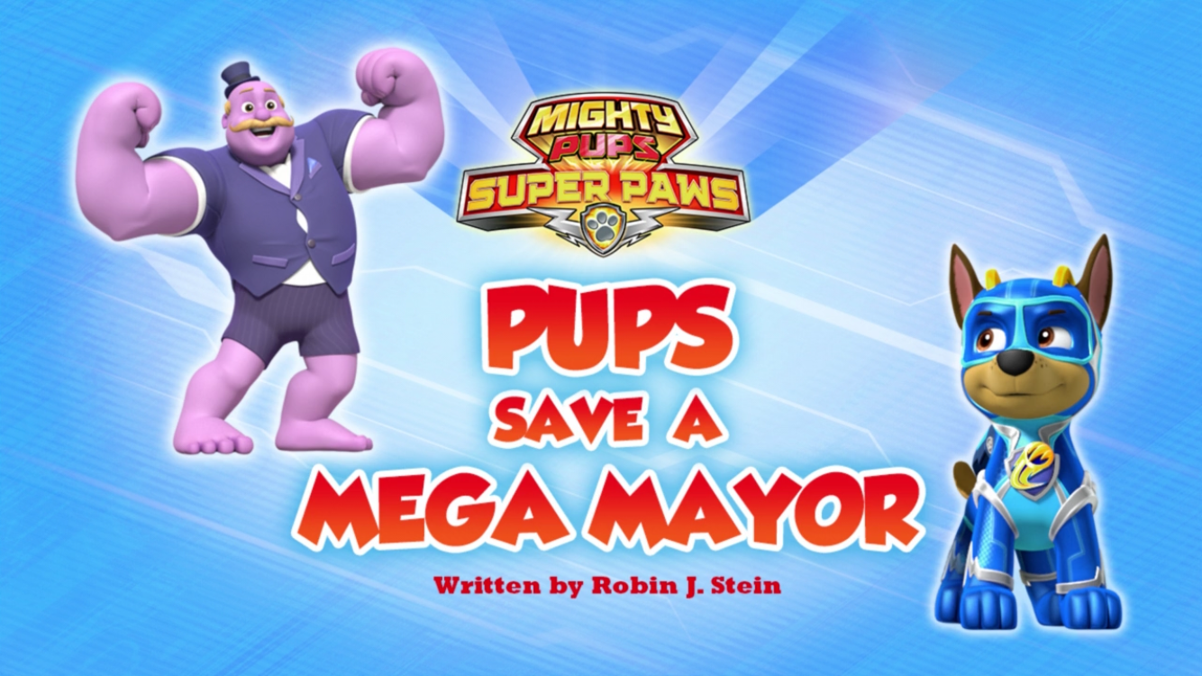 Mighty Pups, Super Paws: Pups Save a Mega Mayor