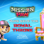Mission PAW Pups Save the Royal Throne (HQ).png