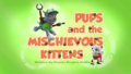 Pups and the Mischievous Kittens (HD)