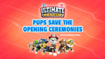 Pups Save the Opening Ceremonies (HQ)