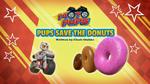 Moto Pups Pups Save the Donuts (HQ)