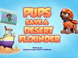 Pups Save a Desert Flounder