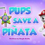 Pups Save a Pinata (HQ).png